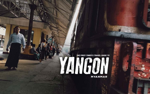 The First-Timer's Travel Guide to Yangon, Myanmar (Burma, 2019)