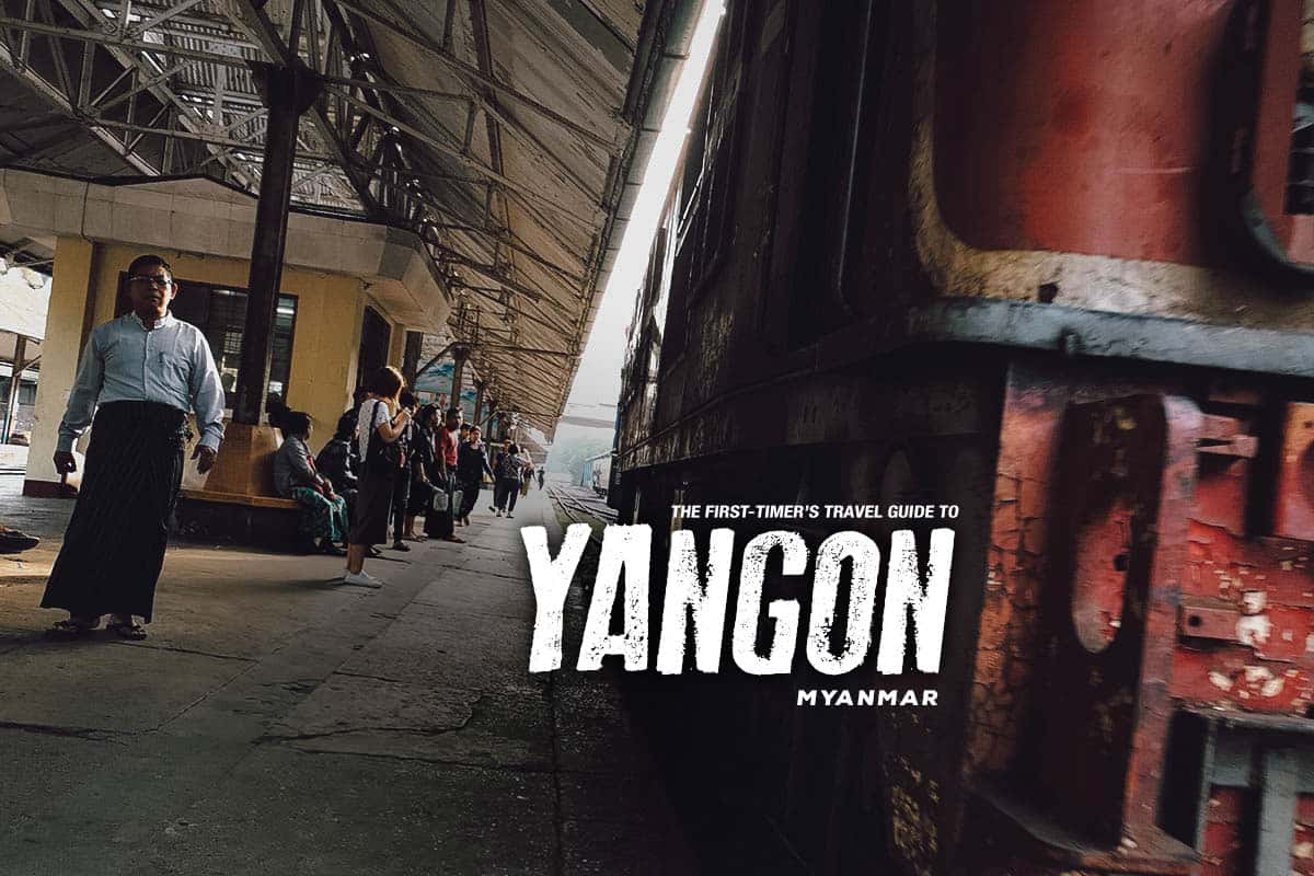 The First-Timer's Travel Guide to Yangon, Myanmar