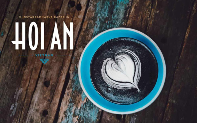 Hoi An Coffee Guide: 9 Instagrammable Cafes in Hoi An, Vietnam
