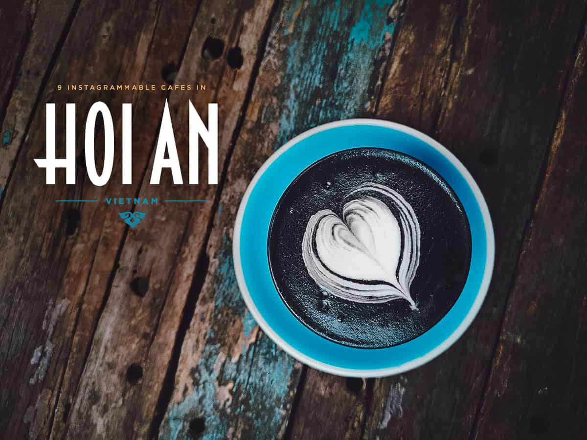 Hoi An Coffee Guide: 9 of the Best Cafes in Hoi An, Vietnam