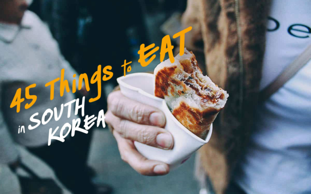 Korean Food Guide: 45 Must-Try Dishes in South Korea