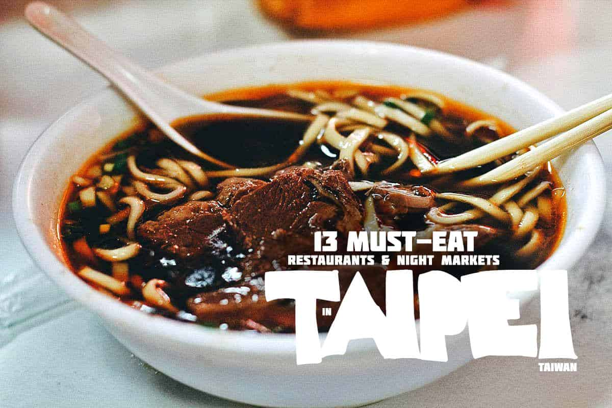 Taipei Food Guide: 13 Must-Try Restaurants