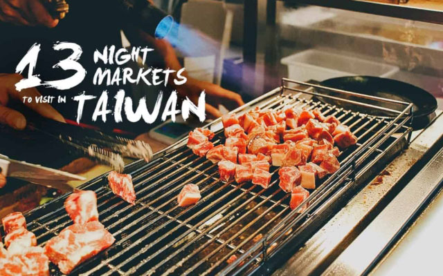 Taiwanese Street Food: 13 of the Best Night Markets in Taiwan