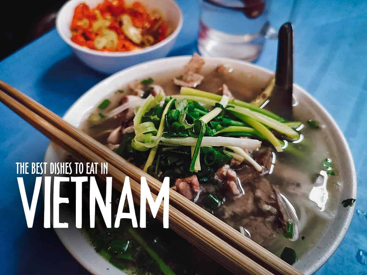 Vietnamese Food Guide: 45 Must-Try Dishes in Vietnam