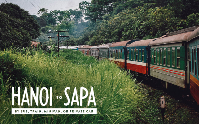 Hanoi to Sapa by Bus, Train, Minivan, or Private Car