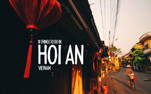 10 Essential Things to Do in Hoi An, Vietnam