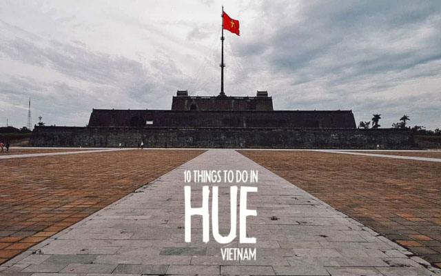 10 Essential Things to Do in Hue, Vietnam