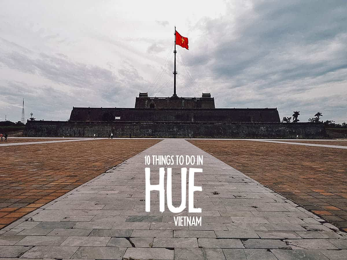 10 of the Best Things to Do in Hue, Vietnam