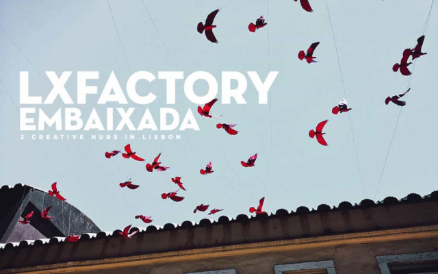 Lx Factory & Embaixada: 2 Creative Hubs in Lisbon