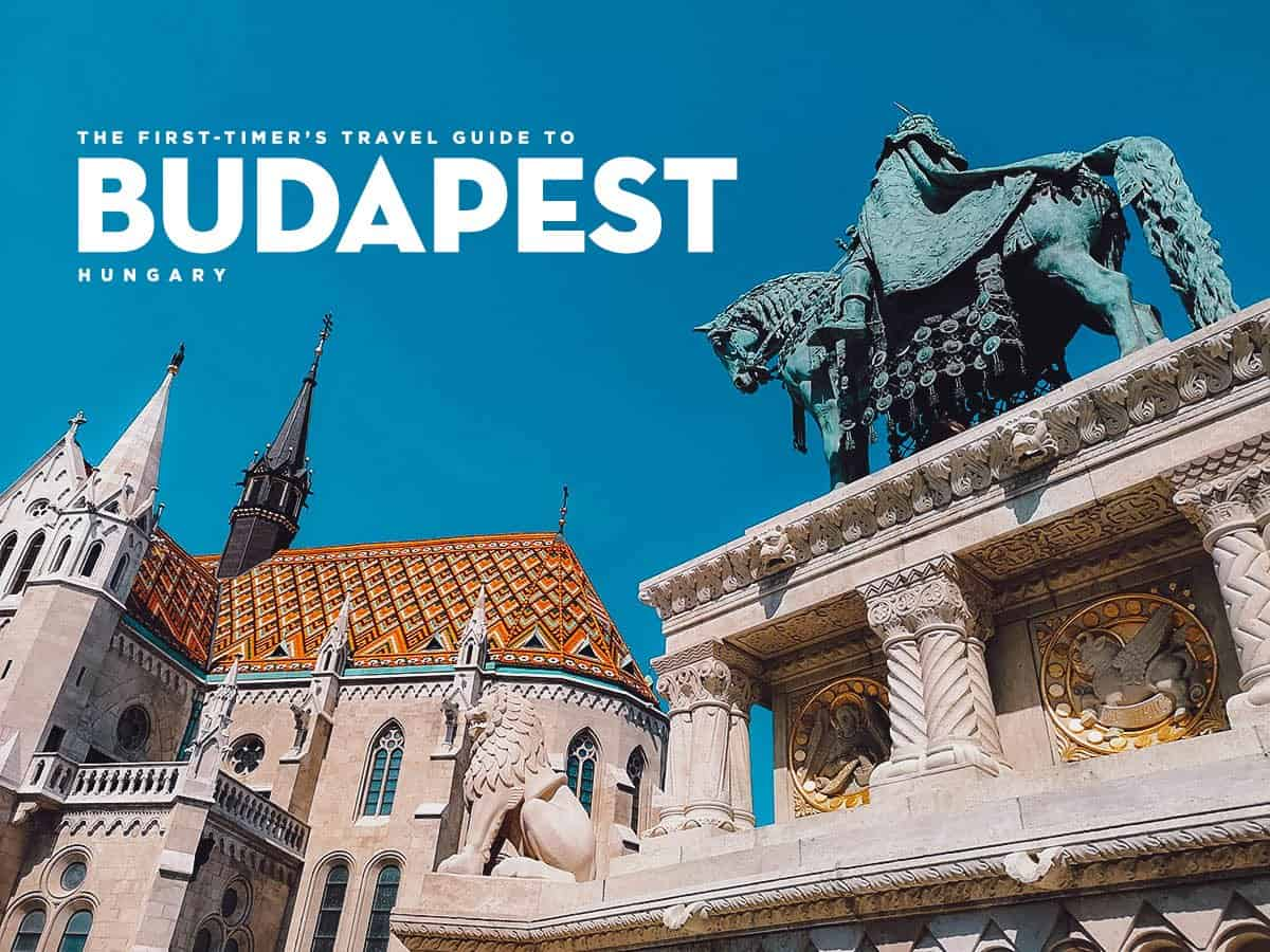 The First-Timer's Travel Guide to Budapest, Hungary (2020)