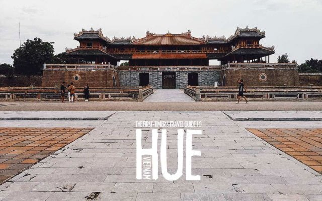 The First-Timer's Travel Guide to Hue, Vietnam (2020)
