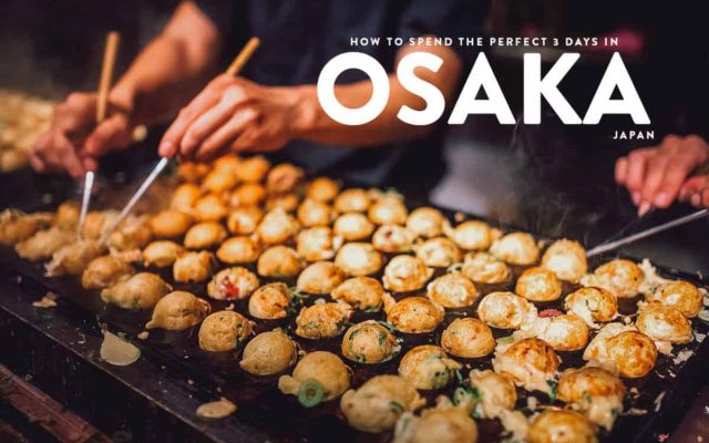 3 Days in Osaka: The Perfect Itinerary