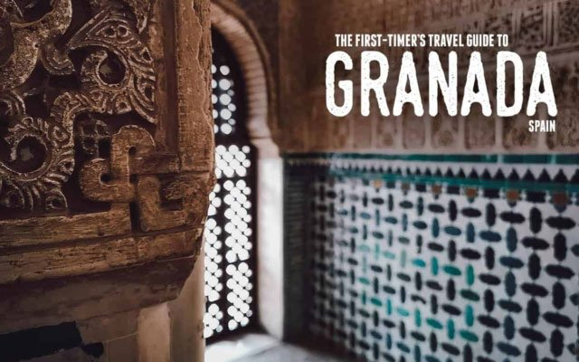 The First-Timer's Travel Guide to Granada, Spain (2020)