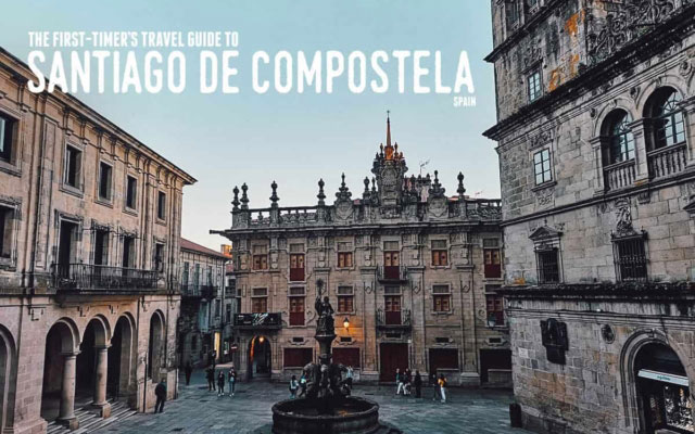The First-Timer's Travel Guide to Santiago de Compostela, Spain (2020)