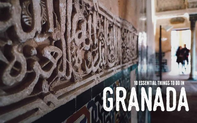 10 Essential Things to Do in Granada, Spain