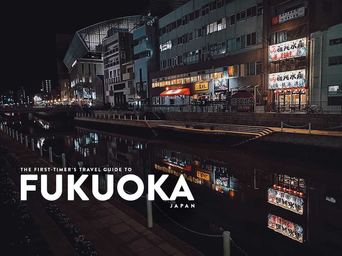 The First-Timer's Travel Guide to Fukuoka, Japan (2020)