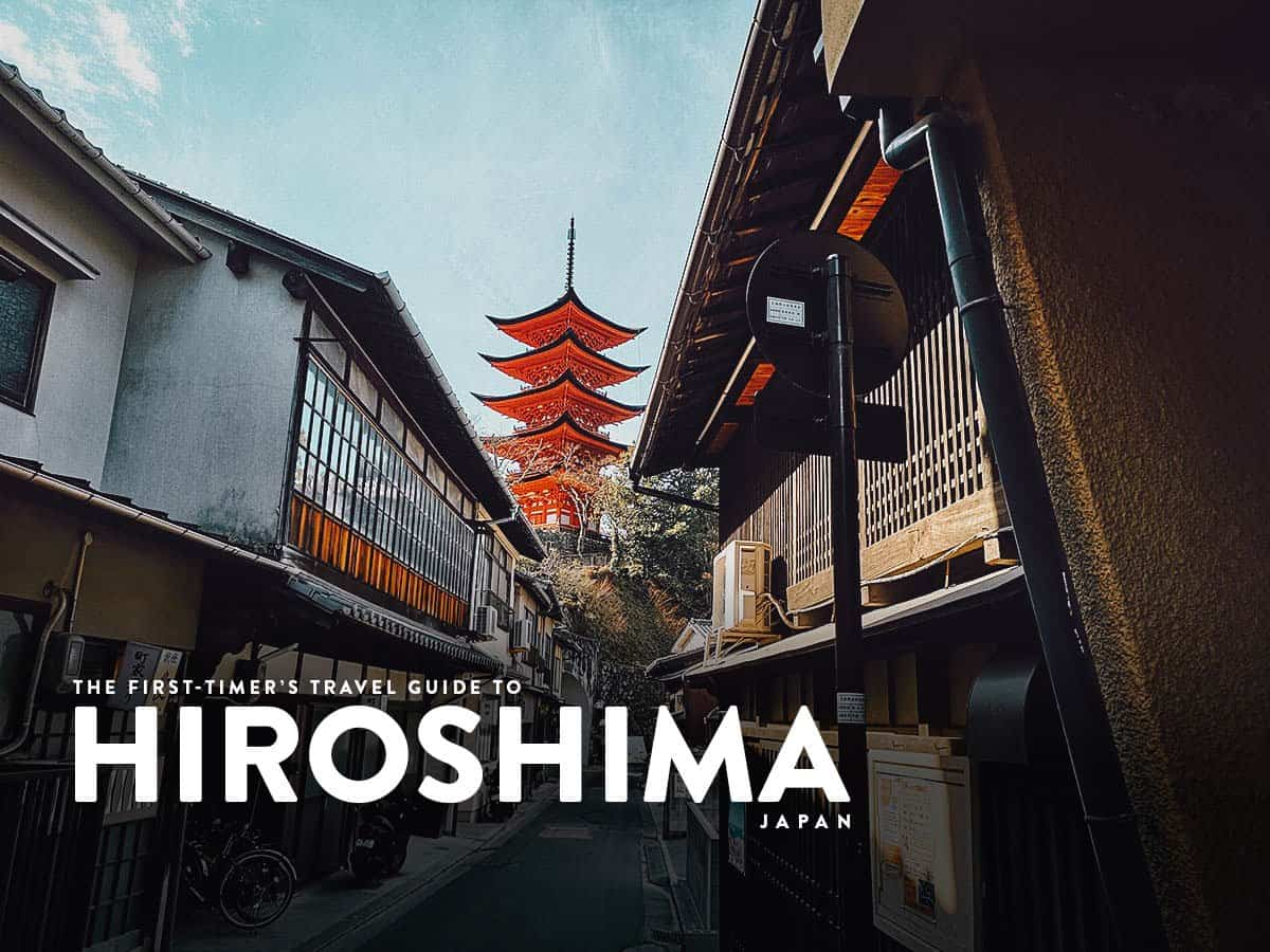 The First-Timer's Travel Guide to Hiroshima, Japan (2020)