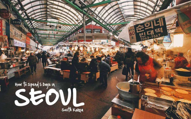 The Perfect 5-Day Seoul Itinerary