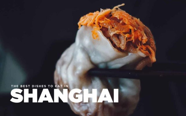 Shanghainese Food Guide:  25 Must-Try Dishes in Shanghai