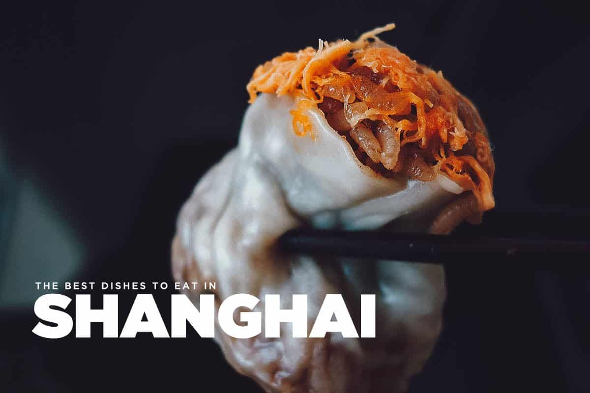 What to Eat in Shanghai: 25 Must-Try Dishes