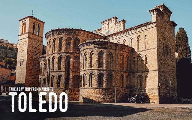 Toledo Day Trip: Take a Train to Toledo From Madrid