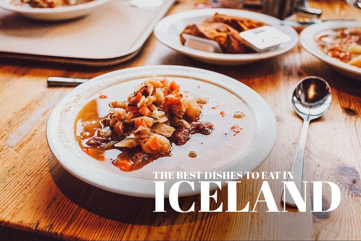 Icelandic Food Guide: 10 Must-Try Foods and Drinks in Iceland