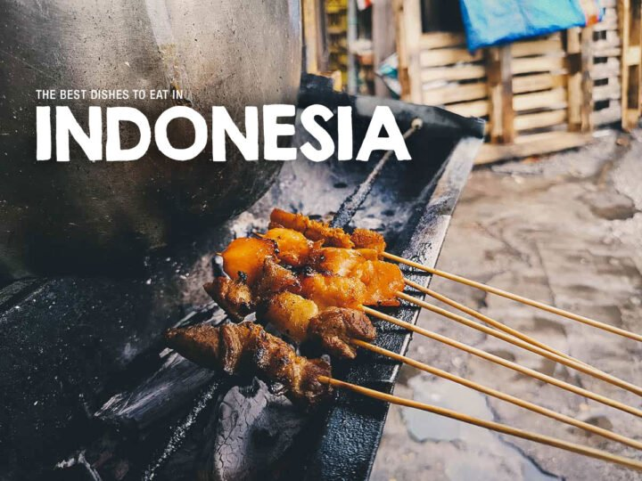 Indonesian Food Guide: 30 Must-Try Dishes in Indonesia