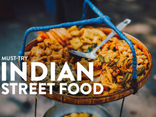 Indian Street Food: 30 Must-Try Dishes