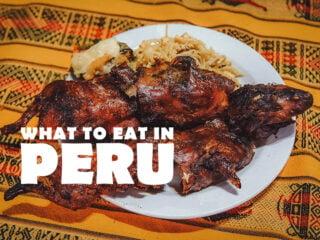 Peruvian Food: 30 Must-Try Dishes in Peru