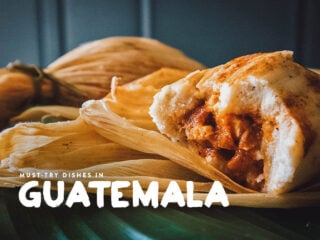 Guatemalan Food: 10 Dishes to Try in Guatemala