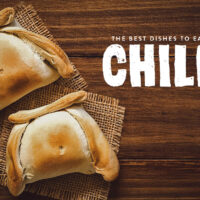 Chilean Food: 40 Must-Try Dishes in Chile